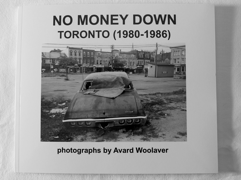 No Money Down – Toronto (1980-1986)  photographs by Avard Woolaver